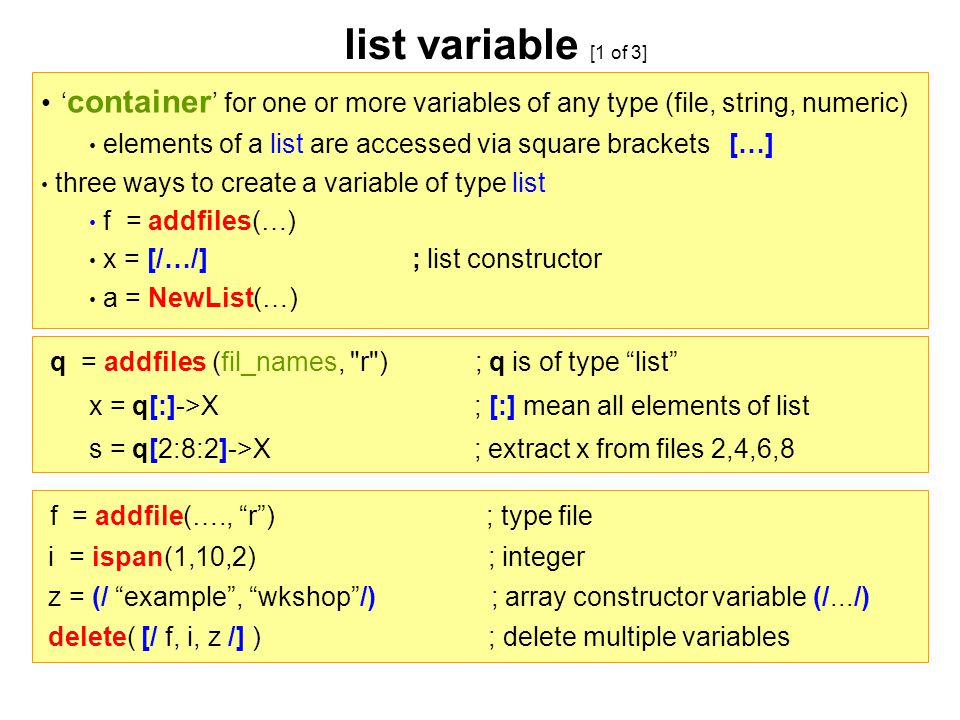 list variable [1 of 3] 'container' for one or more variables of any type (file, string, numeric)